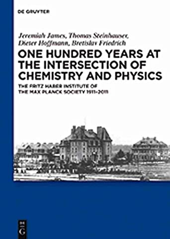 [(One Hundred Years at the Intersection of Chemistry and Physics : The Fritz Haber Institute of the Max Planck Society 1911-2011)] [By (author) Bretislav Friedrich ] published on (October,