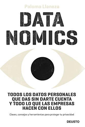 Datanomics: Todos los datos personales que das sin darte cuenta y todo lo que las empresas hacen con ellos par  Deusto