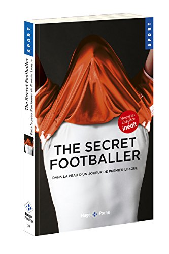 The secret footballer dans la peau d'un joueur de premier league par Anonyme