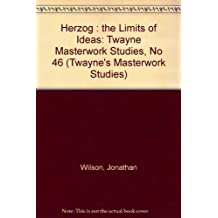 Herzog : the Limits of Ideas: Twayne Masterwork Studies, No 46 (Twayne's Masterwork Studies) by Jonathan Wilson (1990-02-01)