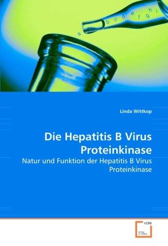 Die Hepatitis B Virus Proteinkinase: Natur und Funktion der Hepatitis B Virus Proteinkinase
