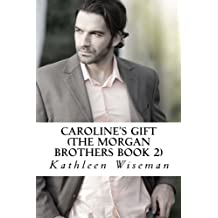 Caroline's Gift ( The Morgan Brothers Book 2)