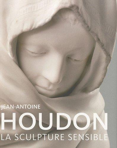 Jean-Antoine Houdon : La sculpture sensible