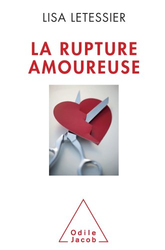 Rupture amoureuse (La) par Lisa Letessier