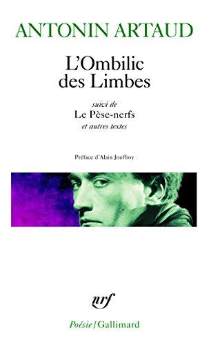 L'ombilic des limbes suivi de le pèse-nerfs et autres textes par Antonin Artaud