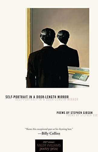 Self-Portrait in a Door-Length Mirror: Poems (Miller Williams Poetry Prize) por Stephen Gibson