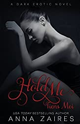 Hold Me - Tiens Moi: L'Enl??vement t. 3: Volume 3 by Anna Zaires (2015-09-24)