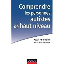 Comprendre les personnes autistes de haut niveau: Le syndrome d'Asperger à l'épreuve de la clinique