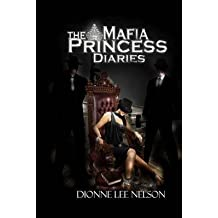 [(The Mafia Princess Diaries)] [By (author) Dionne Lee Nelson ] published on (January, 2010)