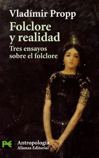 Folclore y realidad / Folklore and Reality: Tres ensayos sobre el Folclore/ Three Essays About Folklore (Ciencias Sociales/ Social Sciences) por Vladimir Propp