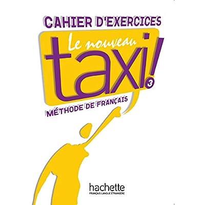 Le Nouveau Taxi ! 3 : Cahier d'exercices