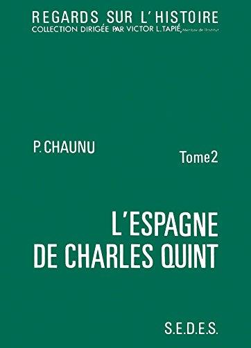 L'Espagne de Charles Quint, tome 2. Regards sur l'histoire numéro 20 par Pierre Chaunu