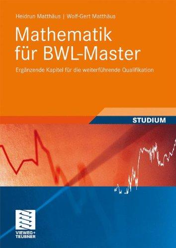 Mathematik für BWL-Master: Ergänzende Kapitel für die weiterführende Qualifikation (Studienbücher Wirtschaftsmathematik)