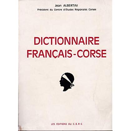 Dictionnaire français-corse : Contenant tout le vocabulaire de la langue usuelle et donnant, avec les mots nouveaux, un grand nombre de termes techniques et scientifiques