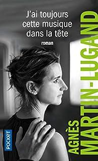 J'ai toujours cette musique dans la tête par Agnès Martin-Lugand