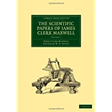 The Scientific Papers of James Clerk Maxwell (Cambridge Library Collection - Physical Sciences) (Volume 1) by James Clerk Maxwell (2011-02-02)