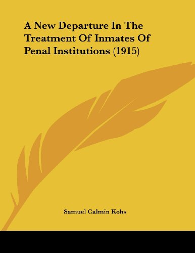 A New Departure in the Treatment of Inmates of Penal Institutions (1915)