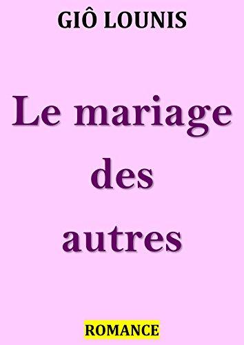 Couverture du livre Le mariage des autres