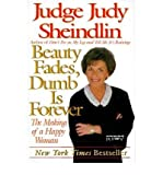[( Beauty Fades/Dumb Is Forever: The Making of a Happy Woman By Sheindlin, Judy ( Author ) Paperback Jan - 2000)] Paperback