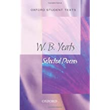 Oxford Student Texts: WB Yeats by WB Yeats (2011-04-14)