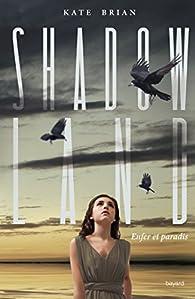 Shadowland, tome 3 : Enfer et paradis par Kieran Scott