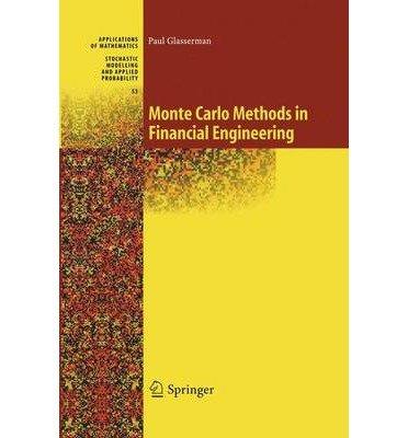 (Monte Carlo Methods in Financial Engineering) By Glasserman, Paul (Author) Hardcover on (08 , 2003)