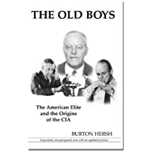 The Old Boys: The American Elite and the Orgins of the CIA