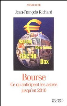 Bourse : Ce qu'anticipent les astres jusqu'en 2010 de Jean-François Richard ( 24 février 2005 )