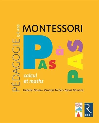 Pédagogie Montessori : Montessori, pas à pas : calcul et maths
