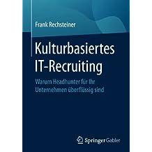 Kulturbasiertes IT-Recruiting: Warum Headhunter für Ihr Unternehmen überflüssig sind