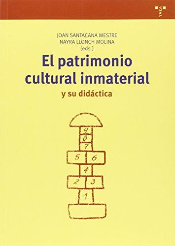El Patrimonio Cultural Inmaterial Y Su Didáctica (Biblioteconomía y Administración cultural) por Joan Santacana Mestre