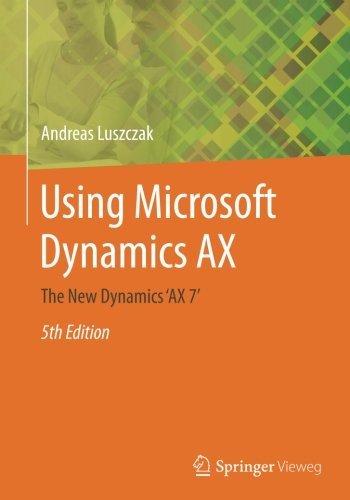 Using Microsoft Dynamics AX: The New Dynamics 'AX 7' by Andreas Luszczak (2016-08-03)