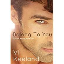 Belong To You: A Cole Novel, Book One by Vi Keeland (2013-04-03)