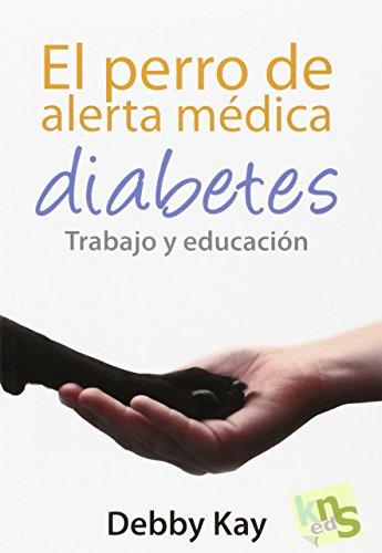El perro de alerta médica. Diabetes. Trabajo y educación