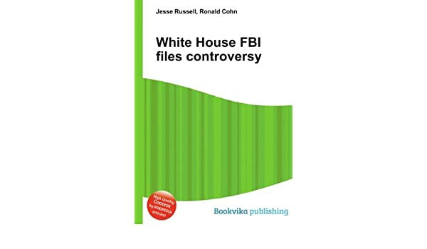 White House FBI files controversy