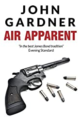 Air Apparent by John Gardner (2016-01-14)