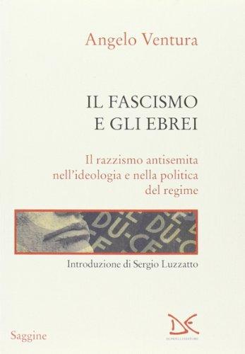 Il fascismo e gli ebrei. Il razzismo antisemita nell'ideologia e nella politica del regime (Saggine) por Angelo Ventura