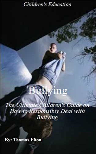 Bullying: The Ultimate Children's Guide on How to Responsibly Deal with Bullying (English Edition)