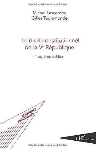 Le droit constitutionnel de la Ve République par Michel Lascombe