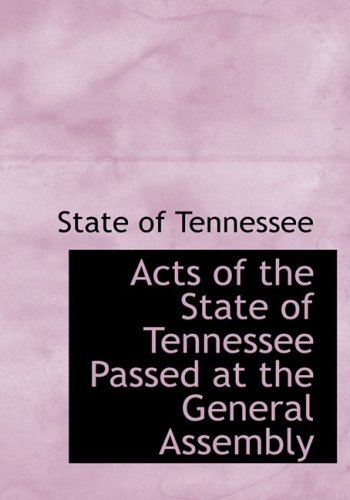 Acts of the State of Tennessee Passed at the General Assembly (Large Print Edition)