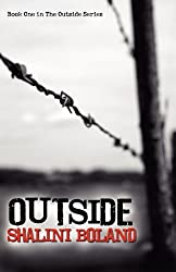 Outside - A Post-Apocalyptic Novel by Shalini Boland (2011-07-21)
