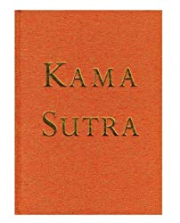 Kama sutra: The ancient art of making love for the new millennium