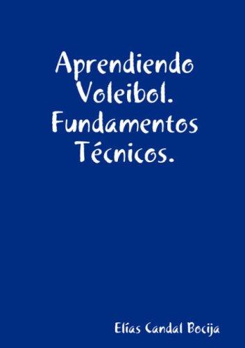 Aprendiendo Voleibol. Fundamentos Tecnicos.