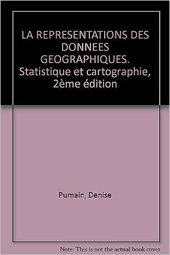 Download La représentation des données géographiques : statistique et cartographie, 2e édition epub pdf