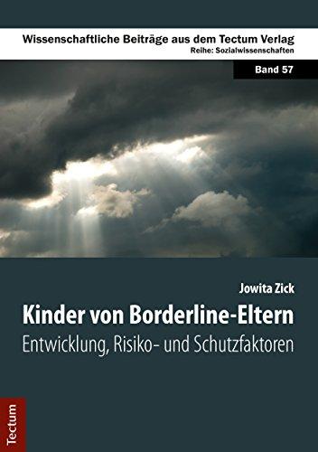 Kinder von Borderline-Eltern: Entwicklung, Risiko- und Schutzfaktoren