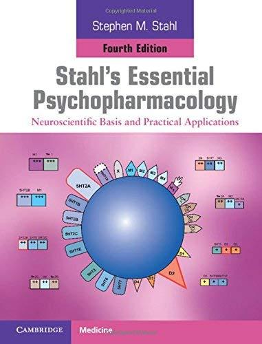 Stahl's Essential Psychopharmacology: Neuroscientific Basis and Practical Applications by Stahl, Stephen M. (2013) Gebundene Ausgabe