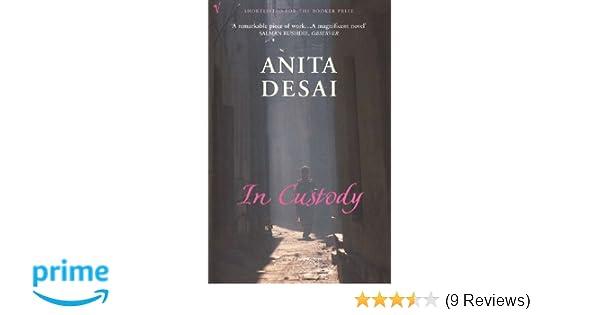 In Custody: Amazon co uk: Anita Desai: 9780099428497: Books