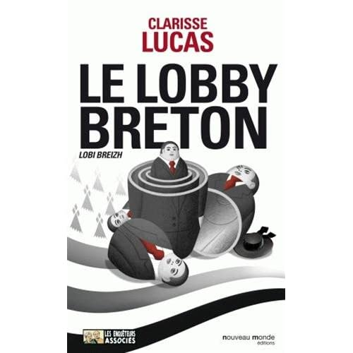 Le lobby breton : (Lobi Breizh)