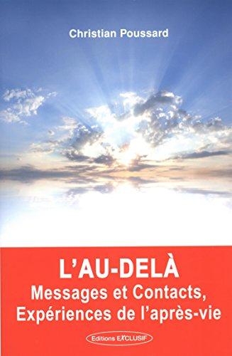 L'au-delà, messages et contacts, expérience de l'après vie