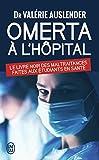 Omerta à l'hôpital - Le livre noir des maltraitances faites aux étudiants de santé